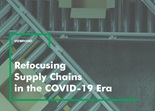 Refocusing Supply Chains in the COVID-19 Era